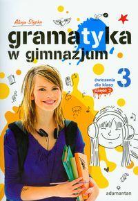 Gramatyka w gimnazjum 3 ćwiczenia część 2 - Alicja Stypka