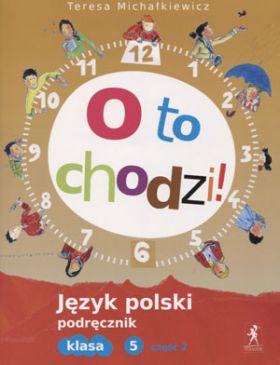 Język polski O to chodzi! SP klasa 5 podręcznik część 2