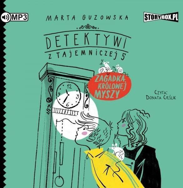Detektywi z Tajemniczej 5 T.3 Zagadka królowej..CD ZAKŁADKA DO KSIĄŻEK GRATIS DO KAŻDEGO ZAMÓWIENIA