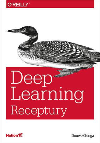 Deep Learning. Receptury - Ebook.