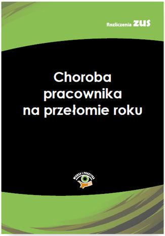 Choroba pracownika na przełomie roku - Ebook.