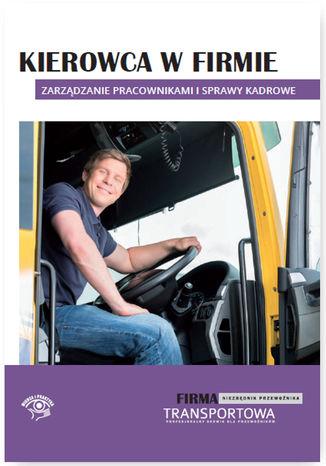 Kierowca w firmie - zarządzanie pracownikami i sprawy kadrowe - Ebook.