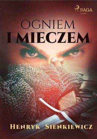 Ogniem i mieczem (I część Trylogii) (#1) - Ebook.