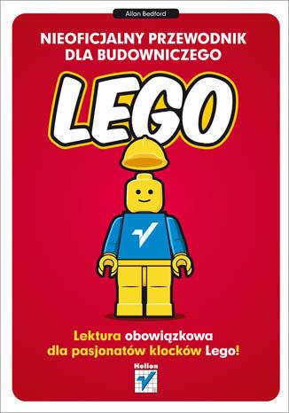 Nieoficjalny przewodnik dla budowniczego LEGO - dostawa GRATIS!.