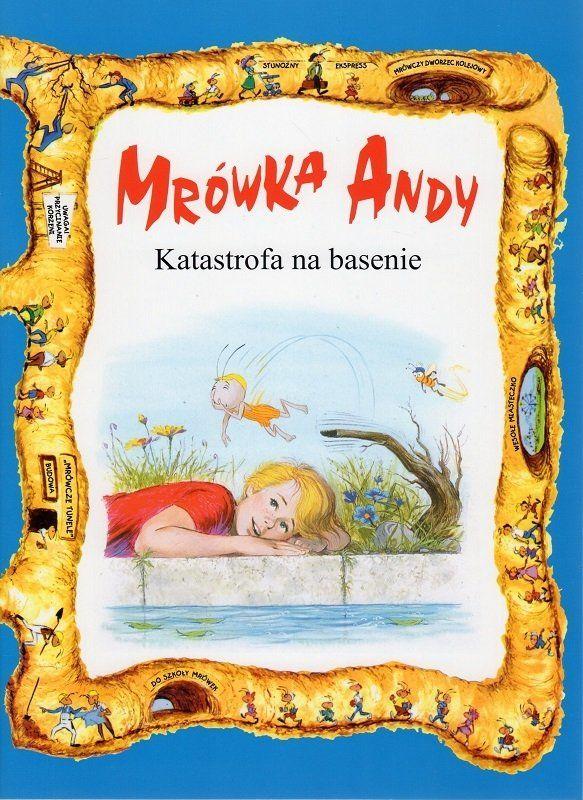 Katastrofa na basenie - Mrówka Andy - Lawrence W. i Gerald D. O''Nan - oprawa miękka