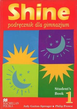 Shine 1. Podręcznik dla gimnazjum + CD