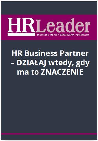 HR Business Partner - działaj wtedy, gdy ma to znaczenie - Ebook.