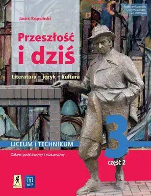Przeszłość i dziś 3. Język polski. Liceum i technikum. Podręcznik. Część 2 - Jacek Kopciński
