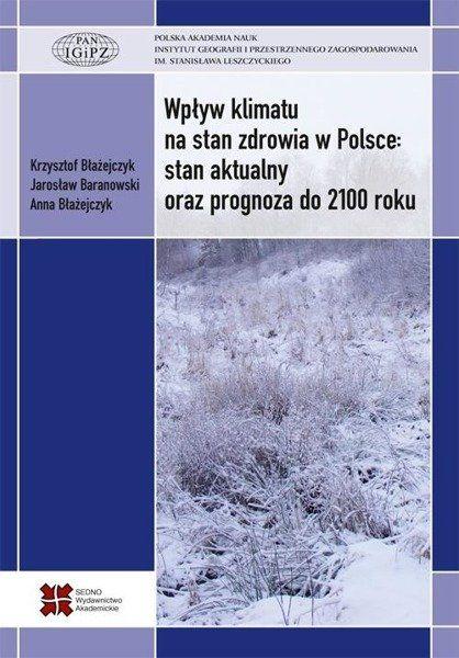 Wpływ klimatu na stan zdrowia w Polsce... - Jarosław Baranowski, Anna Błażejczyk, Błażejczyk