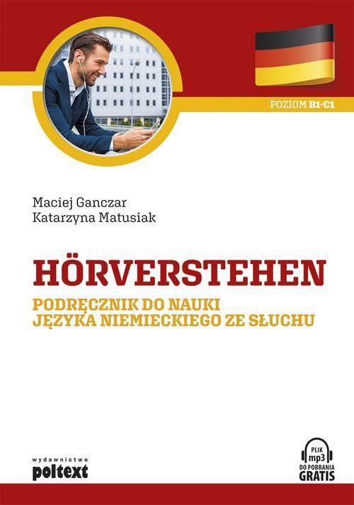 Horverstehen Podręcznik do nauki języka niemieckiego ze słuchu ZAKŁADKA DO KSIĄŻEK GRATIS DO KAŻDEGO ZAMÓWIENIA