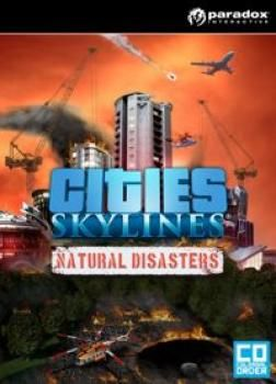Cities Skylines: Natural Disasters - Klucz aktywacyjny Steam