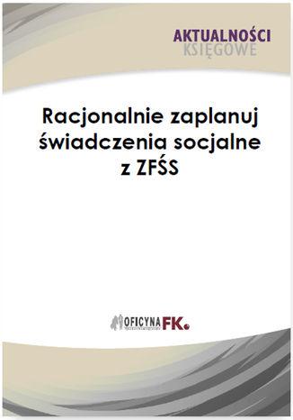 Racjonalnie zaplanuj świadczenia socjalne z ZFŚS - Ebook.
