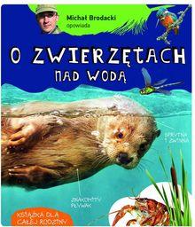 Michał Brodacki opowiada o zwierzętach nad wodą ZAKŁADKA DO KSIĄŻEK GRATIS DO KAŻDEGO ZAMÓWIENIA