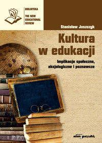Kultura w edukacji - Stanisław Juszczyk
