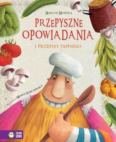 Przepyszne opowiadania i przepisy Tappiego - Marcin Mortka