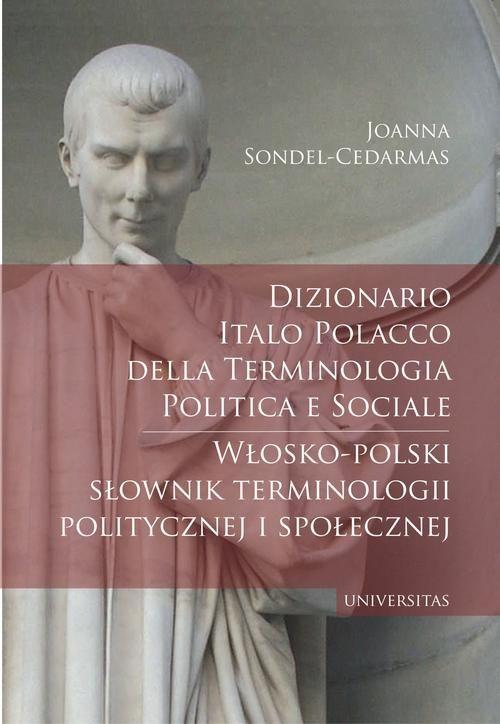 Dizionario italo-polacco della terminologia politica e sociale. Włosko-polski słownik terminologii p - Joanna Sondel-Cedarmas - ebook