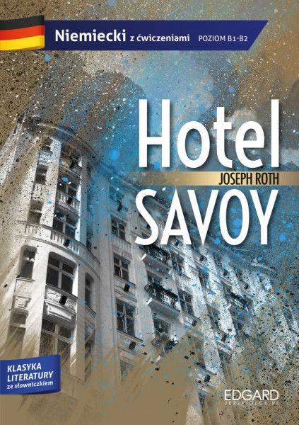 Joseph Roth: Hotel Savoy. Adaptacja klasyki z ćwiczeniami ZAKŁADKA DO KSIĄŻEK GRATIS DO KAŻDEGO ZAMÓWIENIA