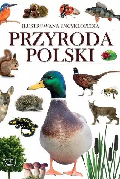 Przyroda Polski. Ilustrowana encyklopedia - Opracowanie zbiorowe