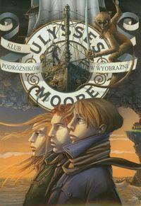 Ulysses Moore 12 Klub Podróżników w Wyobraźni ZAKŁADKA DO KSIĄŻEK GRATIS DO KAŻDEGO ZAMÓWIENIA