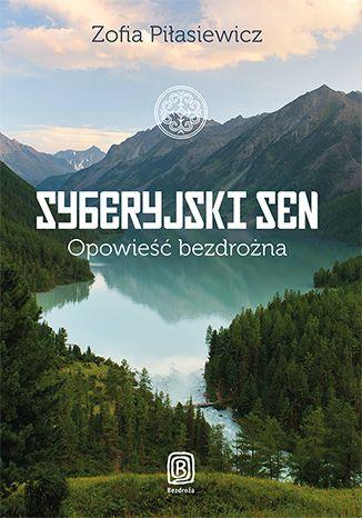 Syberyjski Sen. Opowieść bezdrożna - dostawa GRATIS!.