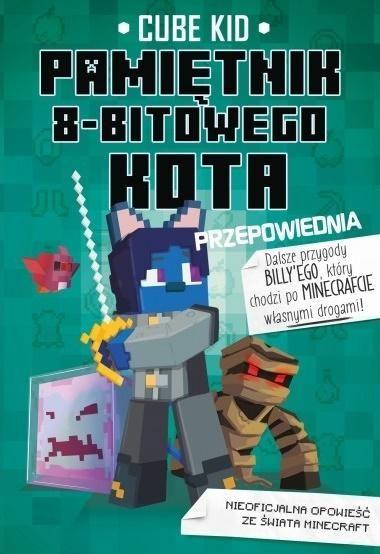 Minecraft Pamiętnik 8-bitowego kota Przepowiednia Tom 8 ZAKŁADKA DO KSIĄŻEK GRATIS DO KAŻDEGO ZAMÓWIENIA