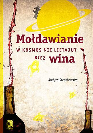 Mołdawianie w kosmos nie lietajut biez wina - dostawa GRATIS!.