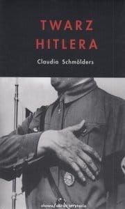 Twarz Hitlera Biografia fizjonomiczna - Claudia Schmolders