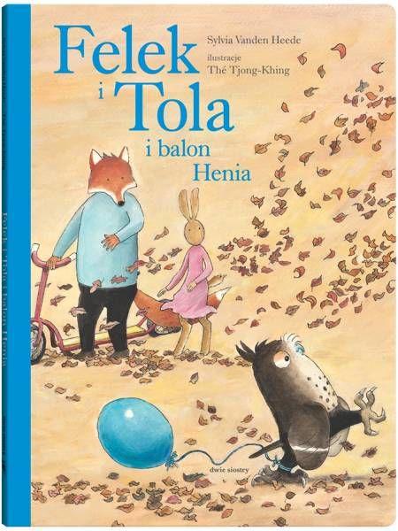 Felek i Tola i balon Henia - Sylvia VandenHeede