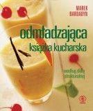 Odmładzająca książka kucharska ZAKŁADKA DO KSIĄŻEK GRATIS DO KAŻDEGO ZAMÓWIENIA