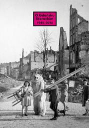 O Gdańsku literackim 1945-2015. Archeologie miejsca, palimpsesty historii - Ebook.
