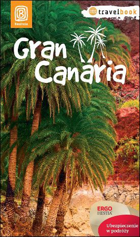 Gran Canaria. Travelbook. Wydanie 1 - dostawa GRATIS!.