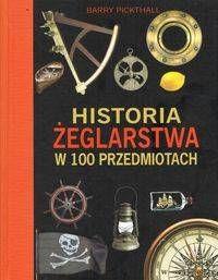 Historia żeglarstwa w 100 przedmiotach - Barry Pickthall