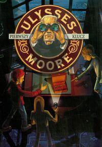 Ulysses Moore 6 Pierwszy klucz ZAKŁADKA DO KSIĄŻEK GRATIS DO KAŻDEGO ZAMÓWIENIA