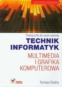 Technik informatyk Multimedia i grafika komputerowa Podręcznik do nauki zawodu