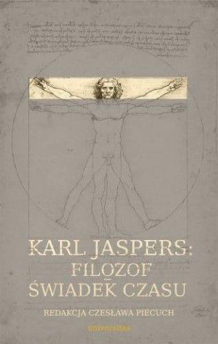 Karl Jaspers Filozof świadek czasu - Czesława Piecuch