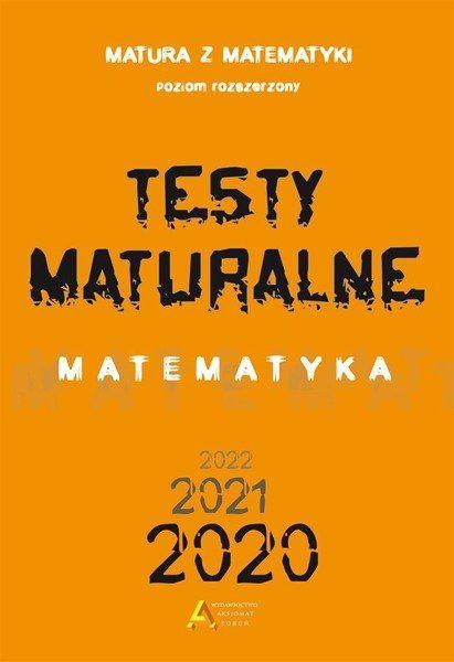 Testy Maturalne. Matematyka 2020 ZR - Dorota Masłowska, Tomasz Masłowski, Piotr Nodzyńs