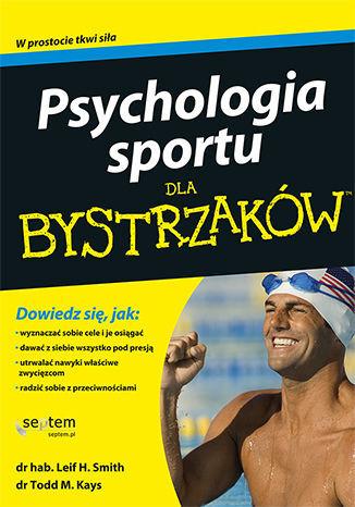 Psychologia sportu dla bystrzaków - dostawa GRATIS!.