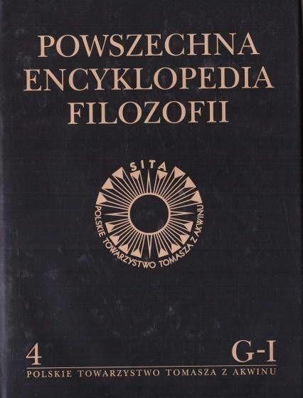 Powszechna Encyklopedia Filozofii t.4 G-I - praca zbiorowa