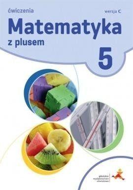 Matematyka SP 5 Z Plusem ćw, wersja C GWO - Z. Bolałek, M. Dobrowolska, A. Mysior, S. Wojtan,