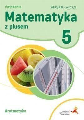 Matematyka SP 5 Z Plusem Arytmetyka wersja B GWO - Z. Bolałek, M. Dobrowolska, A. Mysior, S. Wojtan