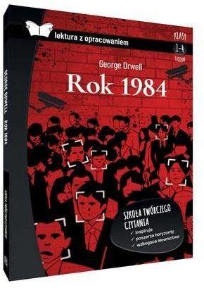 Rok 1984. Lektura z opracowaniem - George Orwell