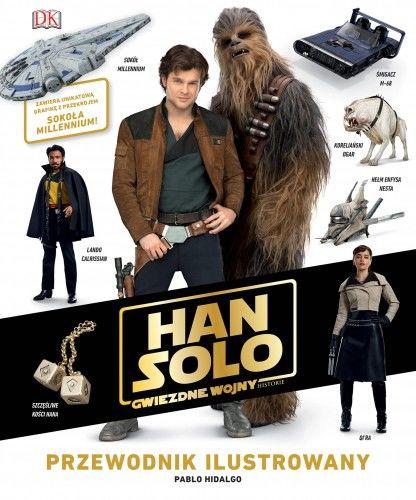 Han Solo. Gwiezdne wojny. Historie. Przewodnik ilustrowany