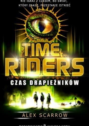 TIME RIDERS 2 CZAS DRAPIEŻNIKÓW Alex Scarrow
