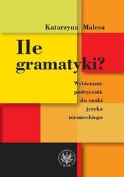 Ile gramatyki? Wybieramy podręcznik do nauki języka niemieckiego - Ebook.