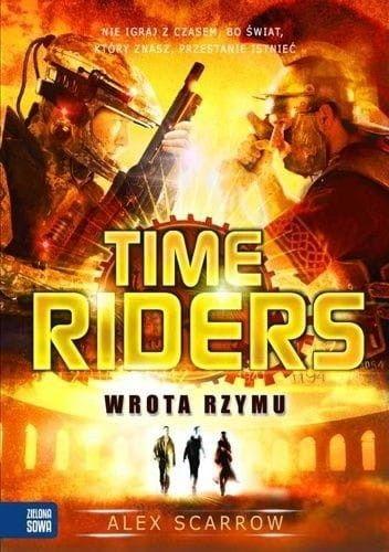 TIME RIDERS 5 WROTA RZYMU Alex Scarrow
