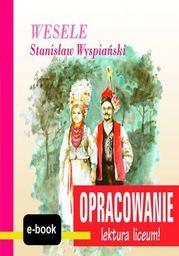 Wesele (Stanisław Wyspiański) - opracowanie - Ebook.