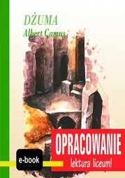 Dżuma (Albert Camus) - opracowanie - Ebook.