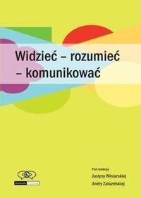 Widzieć - rozumieć - komunikować - Justyna Winiarska, Aneta Załazińsk