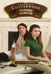 Akademia Canterwood (Tom 6). Niewinne kłamstwa - Ebook.