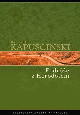 Podróże z Herodotem - Ebook.